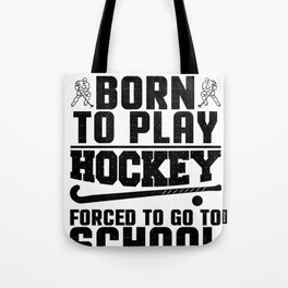 Hockey Born to Play Ice Hockey Tote Bag