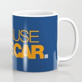 BECAUSE RACE CAR v3 HQvector Coffee Mug