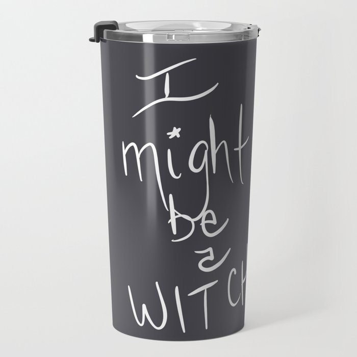 I Might Be A Witch Travel Mug