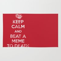 meme Area & Throw Rugs featuring Keep Calm and Beat a Meme to Death by Jonah Makes Artstuff