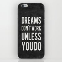 dreams iPhone & iPod Skins featuring Dreams Don't Work Unless You Do by Kimsey Price