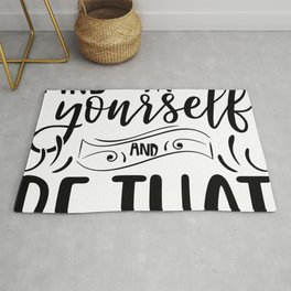 Find Yourself And Be That inspirational thoughts Gift Rug