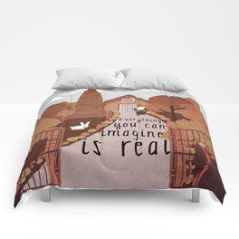 Everything you can imagine is real 3 Comforters