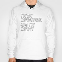 introvert Hoodies featuring Introvert by BMaw