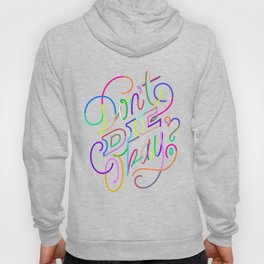 Dont't die, okay? Hoody