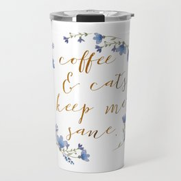 Coffee & cats keep me sane Travel Mug