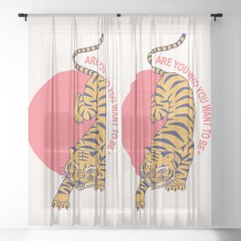 are you who you want to be - tiger poster Sheer Curtain