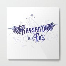 Rhysand Is Fae Metal Print