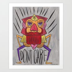 DON'T CARE. Art Print