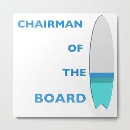 Chairman of the Board Metal Print