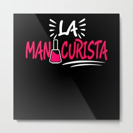 La Manicurista - Nail Design Metal Print
