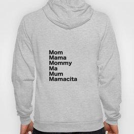Mom Mama Mommy Hoody