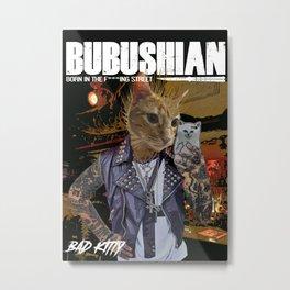 BUBUSHIAN PUNK Metal Print
