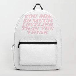 you are so much lovelier than you think Backpack
