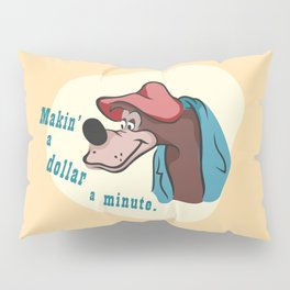 A Dollar a Minute Pillow Sham