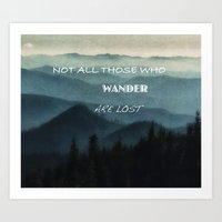 not all those who wander are lost Art Prints featuring Not All Those Who Wander Are Lost by Elliott's Location Photography