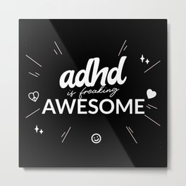 ADHD Is Awesome Metal Print
