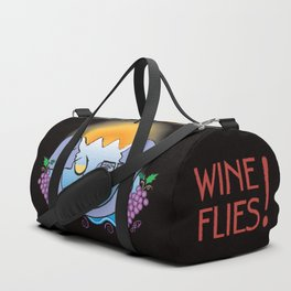 Wine Flies when you're having fun Duffle Bag
