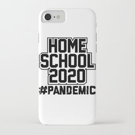 Home School 2020 Gifts #Pandemic Homeschooling iPhone Case