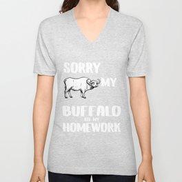 SORRY MY  BUFFALO ATE MY HOMEWORK Unisex V-Neck