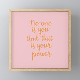 No One Is You And That Is Your Power Framed Mini Art Print
