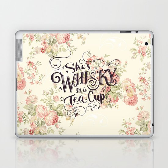 She's Whiskey in a Teacup Laptop & iPad Skin