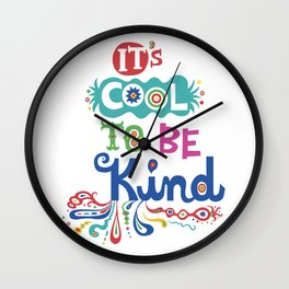 It's Cool To Be Kind Wall Clock