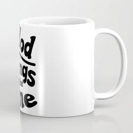 All Good Things Take Time Coffee Mug