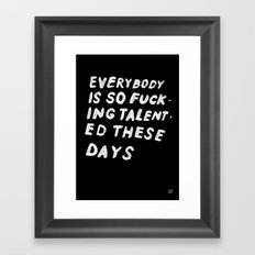 TALENTED Framed Art Print