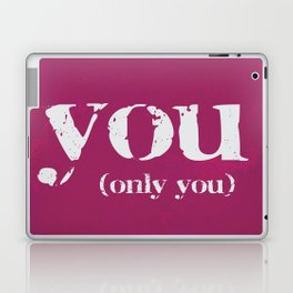 YOU (only you) Laptop & iPad Skin