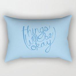 Things Will Be Okay Rectangular Pillow