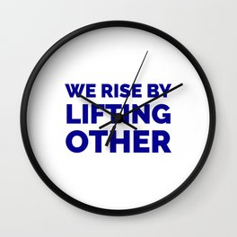 We rise by lifting other - inspiration quotes Wall Clock