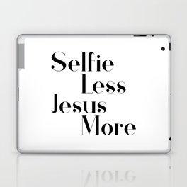 Selfie less, Jesus more,Christian,Bible Quote Laptop & iPad Skin