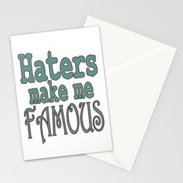 """""""Haters Make Me Famous"""" tee design made perfectly for fabulous persons like you! Stay always fab!  Stationery Cards"""