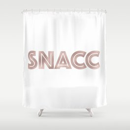 SNACC - rose gold quote Shower Curtain