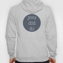 You Did It! Hoody