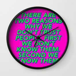There Are Two Reasons We Don't Trust People Wall Clock