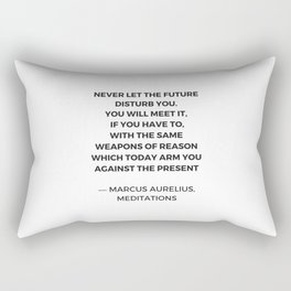 Stoic Inspiration Quotes - Marcus Aurelius Meditations - Never let the future disturb you Rectangular Pillow