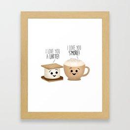 I Love You A Latte! I Love You S'more! Framed Art Print