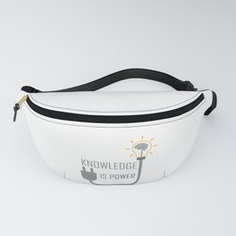 Knowledge is power. Fanny Pack