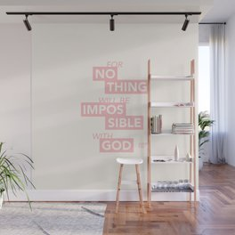 """""""For Nothing Will be Impossible with God"""" - Luke 1:37 ESV / Dark on Light Wall Mural"""