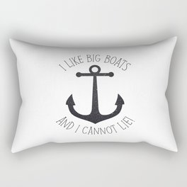 I Like Big Boats And I Cannot Lie! Rectangular Pillow