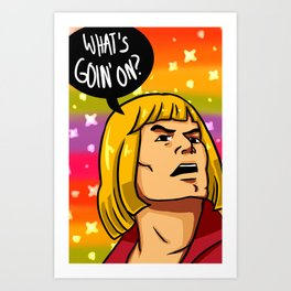 What's Goin On? Art Print