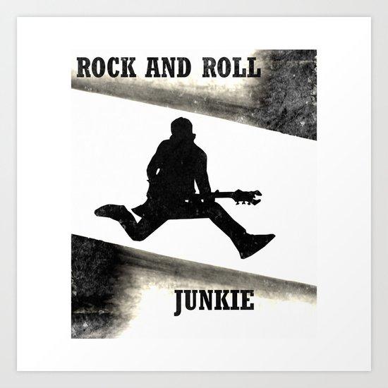 Rock and Roll Junkie Art Print