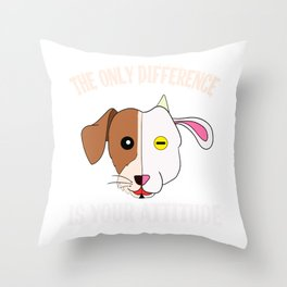 """The Only Difference Is Your Attitude"" tee design. Makes a unique and wonderful gift to your friends Throw Pillow"