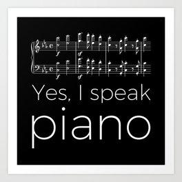 Yes, I speak piano Art Print