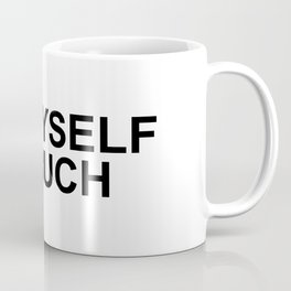 i love myself so much for woman Coffee Mug