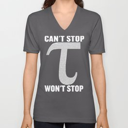 Tau Can't Stop Won't Stop Pi Day Tee Funny Geek Math design Unisex V-Neck