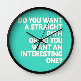 Inspirational question, do you want an interesting path? motivational life quote, leave comfort zone Wall Clock