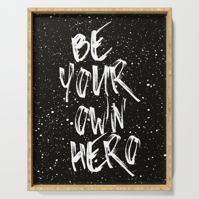 Be Your Own Hero (Black) Quote Serving Tray